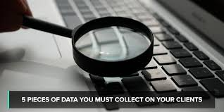 <b>5 Pieces of</b> Data you Must Collect on Your Clients