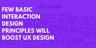 Basic Design Principles Few Basic Interaction Design Principles Will Boost Ux Design