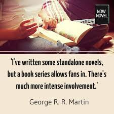 How To Write A Quote Enchanting Writing Series George R R Martin Quote Now Novel