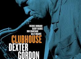 '<b>Clubhouse</b>': How <b>Dexter Gordon</b> Rocked The Joint Yet Again ...