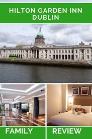 our review of the hilton garden inn customs house a family friendly hotel in dublin