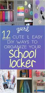 diy locker ideas 12 cute and easy diy ways to organize your school locker