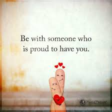 Life Partner Quotes Enchanting Be With Someone Who Is Proud To Have You