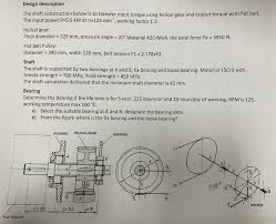 Bearing Housing Design Calculation Solved Design Description The Shaft Construction Below Is