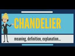 what is chandelier what does chandelier mean chandelier meaning definition explanation