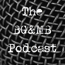 The BG&MB Podcast
