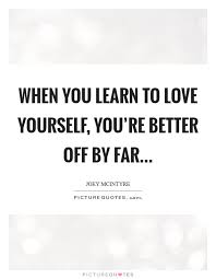 Learning To Love Yourself Quotes Learn To Love Yourself Quotes Sayings Learn To Love Yourself 82