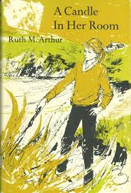 A CANDLE IN HER ROOM by Arthur, Ruth M - 1972