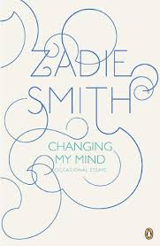 zadie smith s changing my mind occasional essays identity theory changing my mind essays by zadie smith