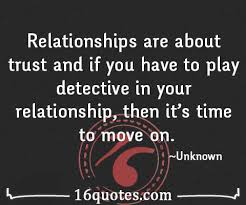 If You Have To Play Detective In Your Relationship Then It's Time Simple Trust In Relationships