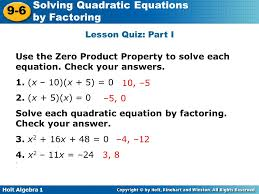 holt algebra 1 9 6 solving quadratic equations by factoring lesson quiz part i