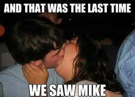 Goodbye Mike | The most hilarious and funniest Memes on the ... via Relatably.com