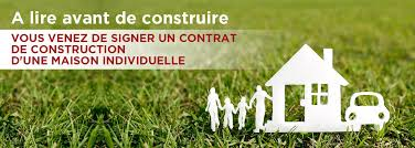 vous venez de signer un cmi notice d information relative au contrat de construction d une maison individuelle