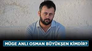 Müge Anlı Osman Büyükşen kimdir? Osman Büyükşen nereli, kaç yaşında? -  Haberler - Diriliş Postası