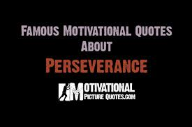 Inspirational Quotes About Perseverance Inspirational Quotes About Strength And Perseverance Tags Unique 98