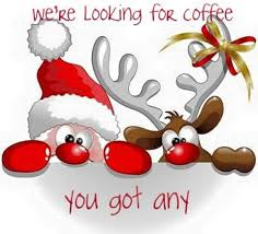 This was me on this Christmas morning! If Santa & Rudolph had stopped by my  place, they would have been in coffee heaven!