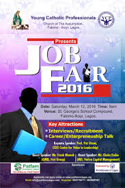 ycp job fair 2016 the job seekers blog the event is sponsored by patfam investment limited and endorsed by the archdiocese of lagos applicants can apply online at ycpfalomolagos org