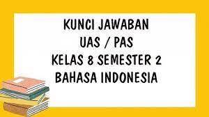Soal dan kunci jawaban bahasa indonesia kelas 8 semester 2. Soal Uas Pas Bahasa Indonesia Kelas 8 Smp Mts Semester 2 Dan Kunci Jawaban Ukk Pilihan Ganda Tribun Pontianak