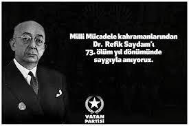 """Vatan Partisi on Twitter: """"Milli Mücadele kahramanlarından Dr. Refik Saydam'ı  73. ölüm yıl dönümünde saygıyla anıyoruz. http://t.co/xaHgm07ylk"""""""