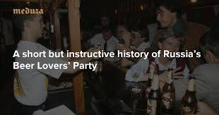 'Ahead of its time' A short but instructive history of Russia's <b>Beer</b> ...