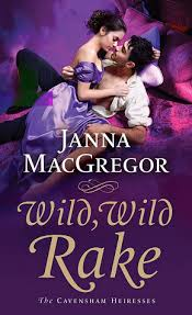 Wild, Wild Rake by Janna MacGregor (ARC) | Dream Come Review