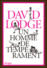 David Lodge Un Homme De Tempérament Portrait Dun Gentleman De