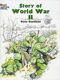 story of world war ii dover history coloring book peter f copeland 9780486436951 amazon books