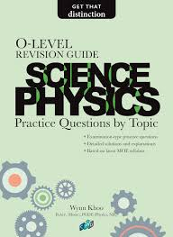 Science Physics O Level Revision Guide Science Physics Practice Questions By Topic