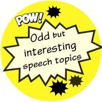 interesting speech topics finding a good subject to talk about just plain weird