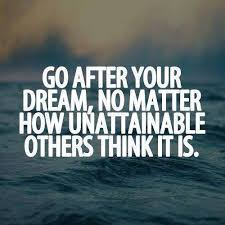 "Inspirational Quotes On Dreams Best Of Positive Quotes ""Go After Your Dreams No Matter How Unattainable"
