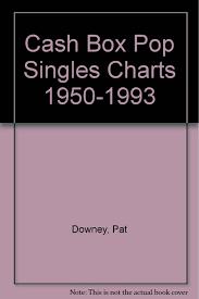 Pop Charts 1993 Cash Box Pop Singles Charts 1950 1993 Pat Downey George