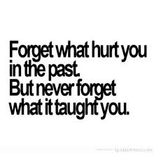 Forget The Past Quotes New Hongetwhathurtyou Inthe Past But Never Forget What Ittaughtyou Ov
