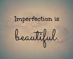 Beautiful Picture Quotes Best of Imperfection Is Beautiful Legends Quotes