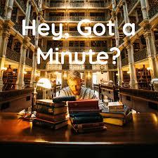 Hey, Got a Minute?