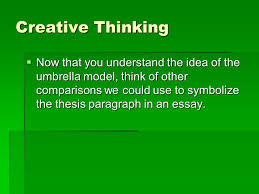 essay writing english notes mrs jewett  we can compare an  22 creative thinking  now that you understand the idea of the umbrella model think of other comparisons we could use to symbolize the thesis paragraph in