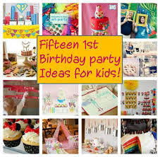 fifteen 1st birthday party theme ideas birthday party ideas for