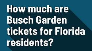 how much are busch garden tickets for florida residents