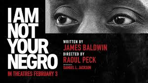 I Am Not Your Negro Film Reviews Films Spirituality Practice