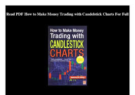How To Make Money Trading With Candlestick Charts Pdf Read Pdf How To Make Money Trading With Candelstick