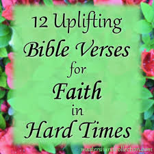 40 Uplifting Bible Verses For Faith In Hard Times Master's Hand New Uplifting Scriptures
