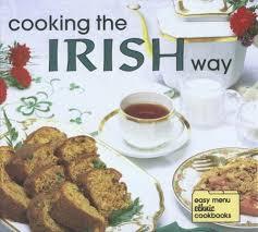Cooking the Irish Way (Easy Menu Ethnic Cookbooks): Hughes, Helga, Wolfe,  Robert L., Wolfe, Diane: 9780822509318: Amazon.com: Books