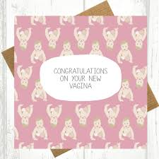 Congratulations On Your New Baby Card Congratulations On Your New Vagina New Baby Card Girl Pink