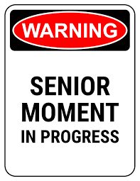 printable gag gifts as pdf or microsoft word warning senior moment in progress