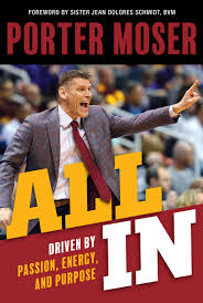 Amazon.com: All In: Driven by Passion, Energy, and Purpose (9780829450019):  Moser, Porter, Schmidt BVM, Sister Jean Dolores: Books