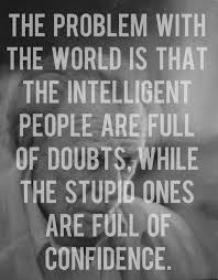 Dumb Inspirational Quotes Interesting Quotes I LOVE The Problem With The World Is That The Intelligent