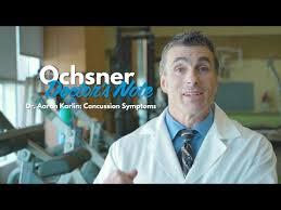 Ochsner Doctors Note Aaron Karlin Md Concussion Symptoms