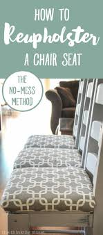how to reupholster a dining chair seat diy tutorial full of tips and tricks gotta love this no mess method that eliminates the most grueling steps of