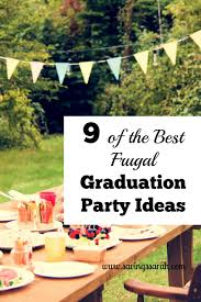 college grad budget 9 of the best frugal graduation party ideas