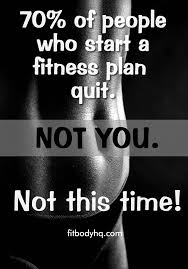 A Fitness Plan 70 Of People Who Start A Fitness Plan Quit Not You Not This Time