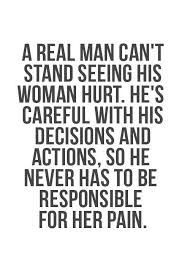 Being Hurt Qoutes A Real Man Can't Stand Seeing His Woman Hurt Tap To See More Quotes 5